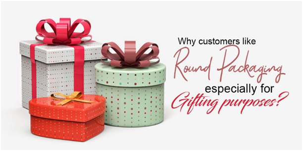Why customers like Round Packaging especially for Gifting Purposes 1