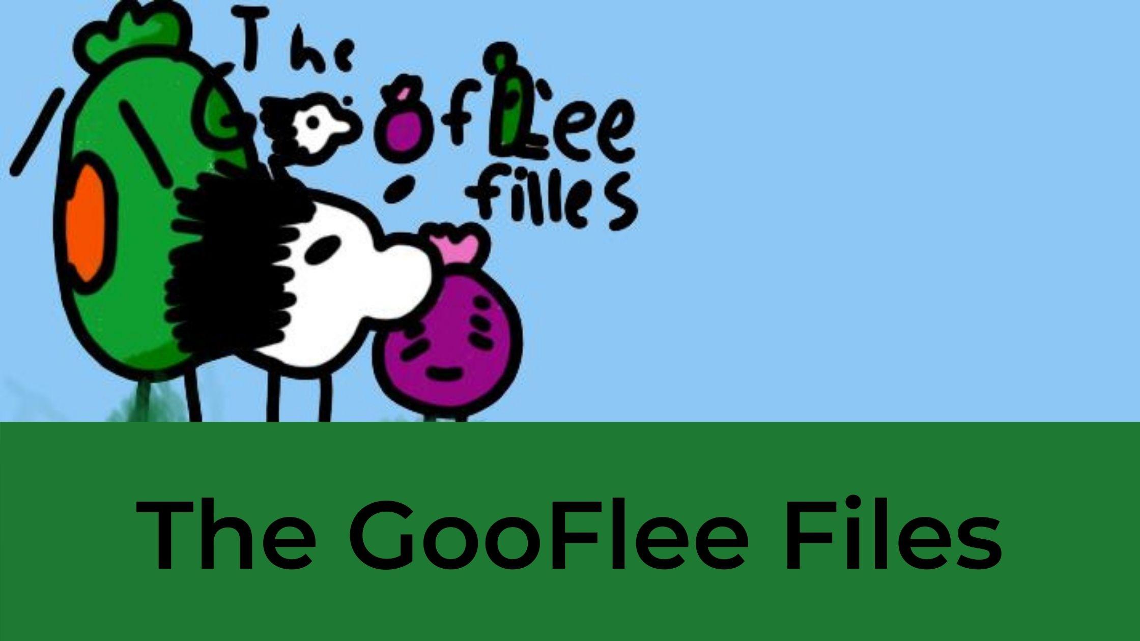 The GooFlee Files
